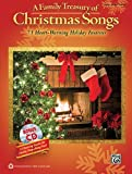 A Family Treasury of Christmas Songs: 73 Heart-Warming Holiday Favorites