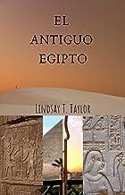 EL ANTIGUO EGIPCIO Y SUS CREENCIAS (Spanish Edition)