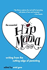 The Essential Hip Mama: Writing from the Cutting Edge of Parenting (Live Girls) Paperback