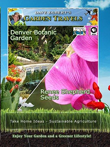 Garden Travels - Denver Botanic Garden - Renee Shepherd Seeds [OV]