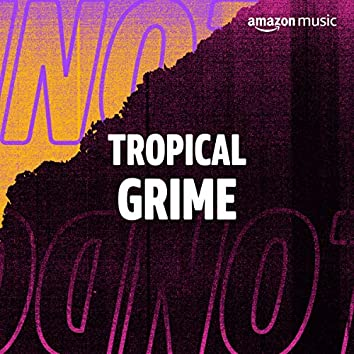 Tropical Grime