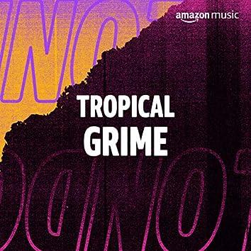 Tropical Grime