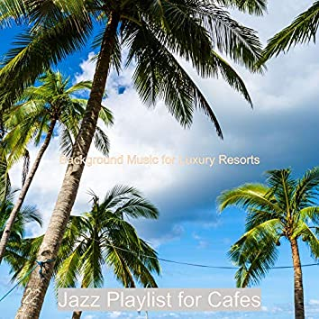 Background Music for Luxury Resorts