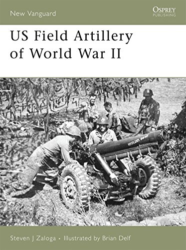 US Field Artillery of World War II (New Vanguard)