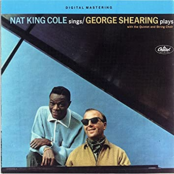 Nat King Cole Sings George Shearing Plays