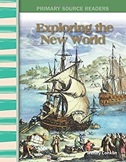 Teacher Created Materials - Primary Source Readers: Exploring the New World - Grade 5 - Guided Reading Level S