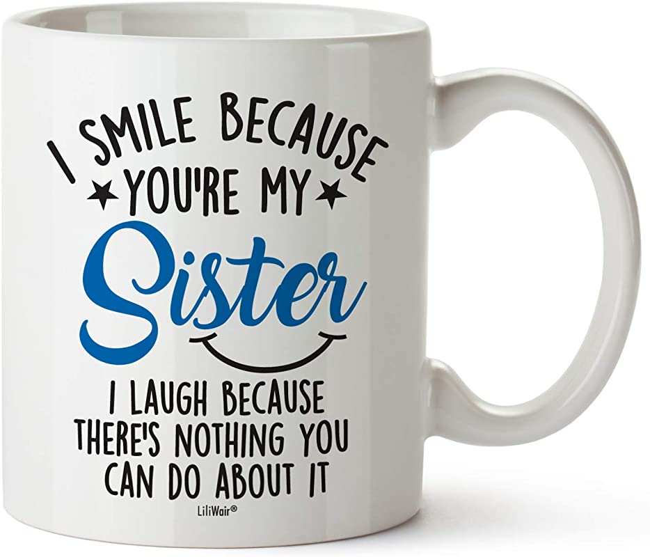 Mothers Day Gifts For Sister Sister Gifts From Sister Big Sisters Gift From Brother Little Sister Birthday Gifts Funny Best Coffee Mug Cup Ideas New Happy Funny Mugs Presents From Sister In Law