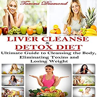 Liver Cleanse and Detox Diet: The Ultimate Guide to Cleansing the Body, Eliminating Toxins and Losing Weight!                   By:                                                                                                                                 Tammi Diamond                               Narrated by:                                                                                                                                 Trevor Clinger                      Length: 48 mins     10 ratings     Overall 3.4
