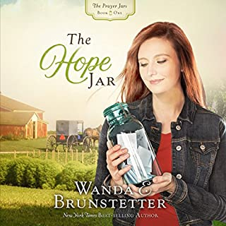 The Hope Jar     The Prayer Jars, Book 1              By:                                                                                                                                 Wanda E. Brunstetter                               Narrated by:                                                                                                                                 Rebecca Gallagher                      Length: 11 hrs and 59 mins     90 ratings     Overall 4.6