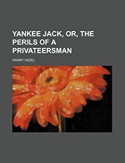 Yankee Jack, Or, the Perils of a Privateersman