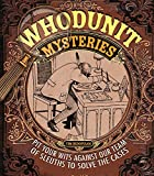 Whodunit Mysteries: Pit your wits against our team of sleuths to solve the cases