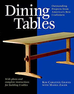Dining Tables: Outstanding Projects from America's Best Craftsmen (Furniture Projects)