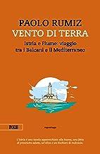 Permalink to Vento di terra. Istria e Fiume: viaggio tra i Balcani e il Mediterraneo PDF