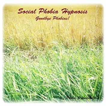 Social Phobia Hypnosis: Goodbye Phobias!