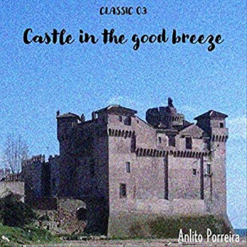 Classic 03: Castle in the Good Breeze