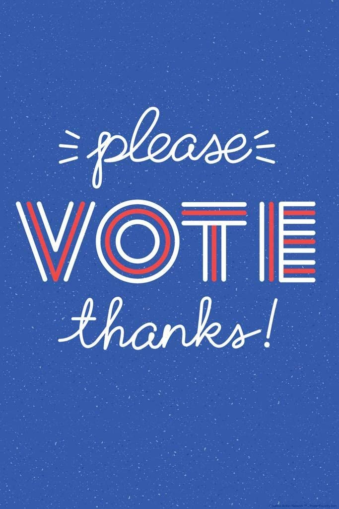 Amazon.com: Please Vote Thanks by Susanne Lamb Creative Action Network Vote  Campaign Political 2020 Election Voter Cool Wall Decor Art Print Poster  12x18: Posters & Prints