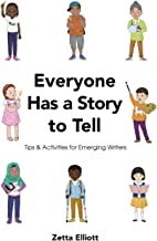 Everyone Has a Story to Tell: Tips & Activities for Emerging Writers