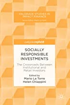 Socially Responsible Investments: The Crossroads Between Institutional and Retail Investors (Palgrave Studies in Impact Finance)