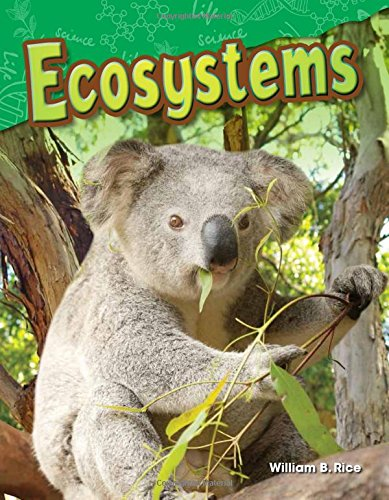 Teacher Created Materials - Science Readers: Content and Literacy: Ecosystems - Grade 2 - Guided Reading Level I