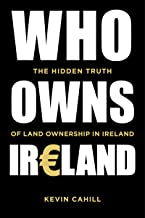 Who Owns Ireland: The Hidden Truth of Land Ownership in Ireland (English Edition)