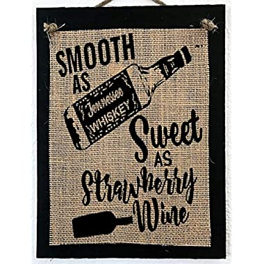 FREE SHIPPING! Smooth as Tennessee Whiskey sweet as strawberry Wine Burlap Country Rustic Chic Wedding Sign Western Home Décor