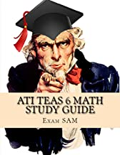 ATI TEAS 6 Math Study Guide: TEAS Math Exam Preparation with 5 Practice Tests and Step-by-Step Solutions