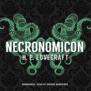 Necronomicon                   Written by:                                                                                                                                 H. P. Lovecraft                               Narrated by:                                                                                                                                 Paul Michael Garcia,                                                                                        Bronson Pinchot,                                                                                        Stephen R. Thorne,                   and others                 Length: 21 hrs and 1 min     74 ratings     Overall 4.5