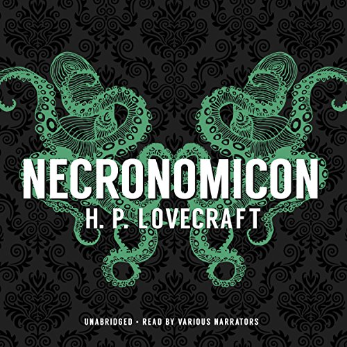 Necronomicon                   By:                                                                                                                                 H. P. Lovecraft                               Narrated by:                                                                                                                                 Paul Michael Garcia,                                                                                        Bronson Pinchot,                                                                                        Stephen R. Thorne,                   and others                 Length: 21 hrs and 1 min     5,233 ratings     Overall 4.3