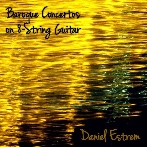 Baroque Concertos on 8 String Guitar