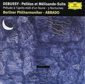 Debussy: Prélude à l'aprés-midi d'un faune; Trois Nocturnes; Pelléas et Mélisande Suite