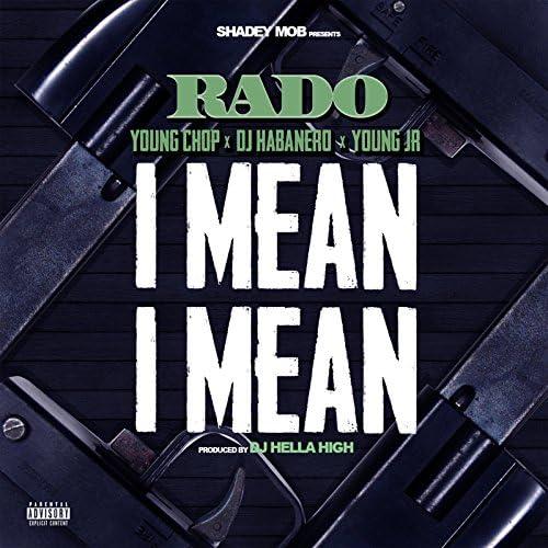 Rado feat. Young Chop, DJ Habanero & Young Jr