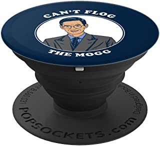 Can't Flog The Mogg - Jacob Rees-Mogg Funny Tory MP PopSockets Grip and Stand for Phones and Tablets