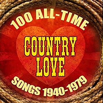 100 All-Time Country Love Songs 1940-1979