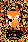 12 Year Old Girl Journal: Cute Happy Birthday Notebook Wide Ruled and Blank Framed Sketchbook, Woodland Animal Fox Diary for Twelve Year Old Children ... Draw, Write and Sketch [Idioma Inglés]