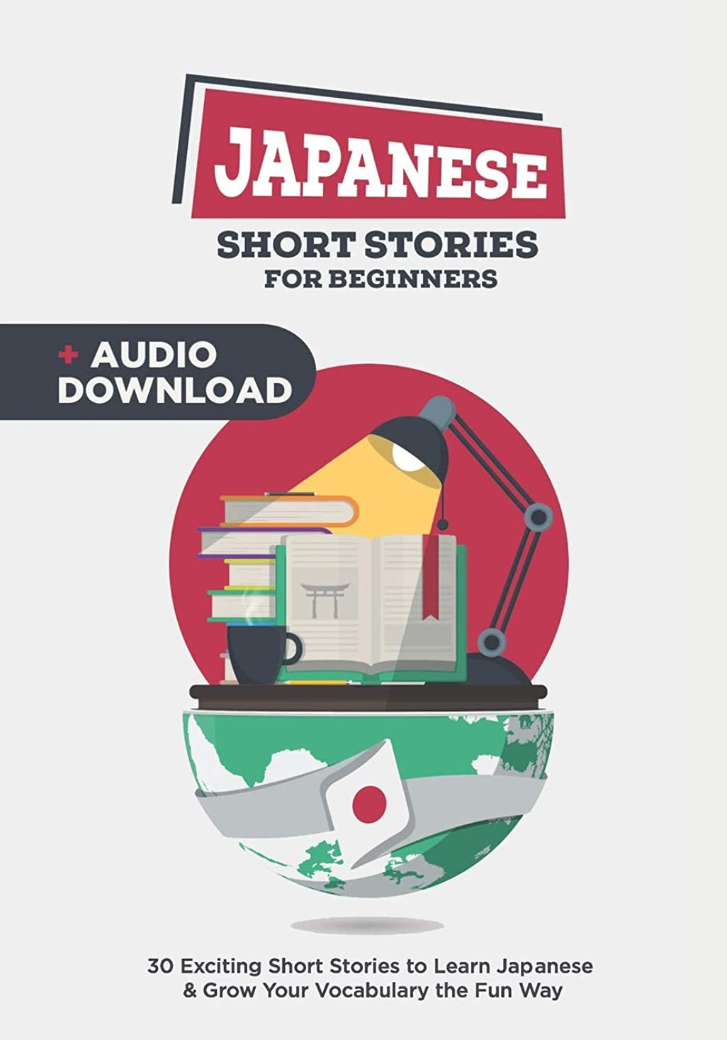 機転親指失業者Japanese Short Stories for Beginners: 30 Captivating Short Stories to Learn Japanese & Grow Your Vocabulary the Fun Way!