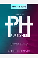 Pathway to Purely His: Leader's Guide Kindle Edition