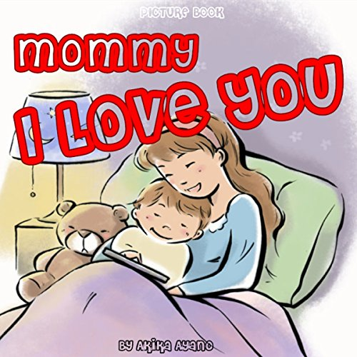 Mommy I Love You                   By:                                                                                                                                 Akika Ayano                               Narrated by:                                                                                                                                 Tiffany Marz                      Length: 1 min     Not rated yet     Overall 0.0
