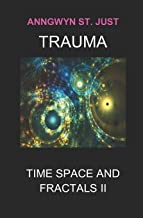 Trauma: Time Space and Fractals II