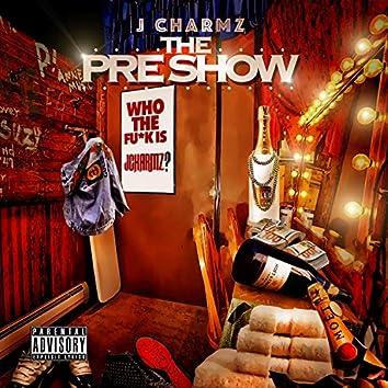 The Preshow