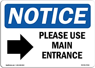OSHA Notice Sign - Please Use Main Entrance [Right Arrow] | Aluminum Sign | Protect Your Business, Work Site, Warehouse & Shop Area | Made in the USA, 14