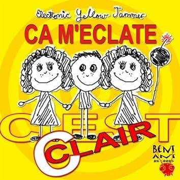 C'est Clair Ca M'eclate