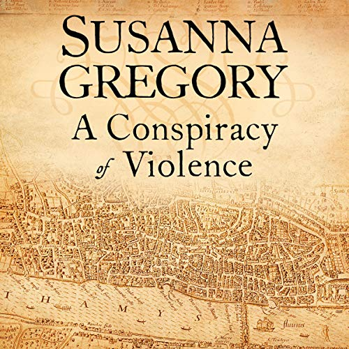 A Conspiracy of Violence: Adventures of Thomas Chaloner, Book 1