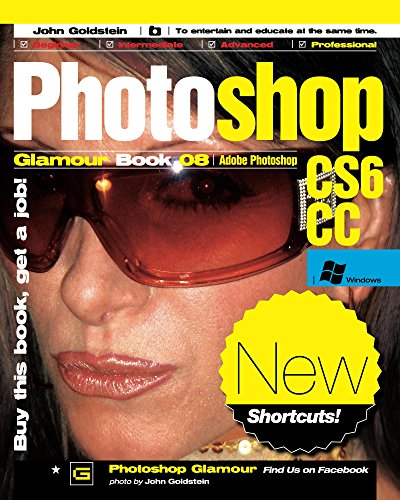 Photoshop Glamour Book 08 (Adobe Photoshop CS6/CC (Windows)): Buy this book, get a job! (English Edition)