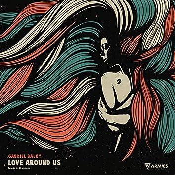 Love Around Us