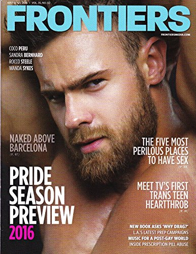 Frontiers Magazine - May 12-25, 2016 - Vol 35, No. 2 - Los Angeles Gay and Lesbian Magazine - Pride Season Preview