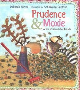 Prudence and Moxie by [Deborah Noyes, AnnaLaura Cantone]