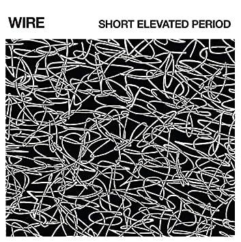 Short Elevated Period