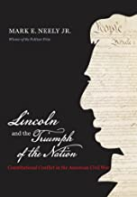 Lincoln and the Triumph of the Nation: Constitutional Conflict in the American Civil War (Littlefield History of the Civil War Era)