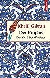 Der Prophet. Der Narr. Der Wanderer (Geschenkbuch Weisheit, Band 1) - Khalil Gibran