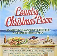 Country Christmas Cream: 37 Great Songs To Celebrate A Summer Christmas